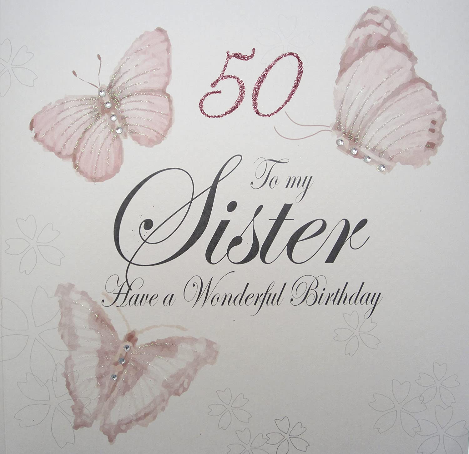 WHITE COTTON CARDS 50 To My Sister Have A Wonderful Handmade Large 50th Birthday Card