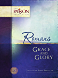 Romans: Grace and Glory (The Passion Translation) (English Edition)