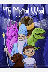 The Mystical Wood: An Exciting Dinosaur and Dragon Adventure for Kids (Rhyming Children's Picture Books Ages 4-8 Book 1) Kindle Edition