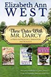 Three Dates with Mr. Darcy: A Pride & Prejudice Variation Anthology