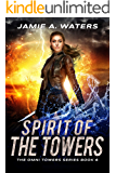 Spirit of the Towers (The Omni Towers Series Book 6)