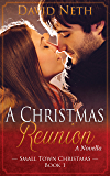 A Christmas Reunion (Small Town Christmas Book 1)