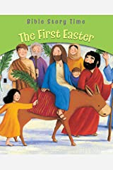 The First Easter (Bible Story Time) Kindle Edition