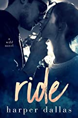 Ride (The Wild Sequence Book 1) Kindle Edition