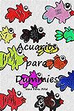 Acuarios para dummies: Guía de iniciación a la acuariofilia