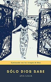 Sólo Dios sabe (Spanish Edition)