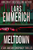 MELTDOWN: Book Two in the Devolution Series: A Sam Jameson Conspiracy Thriller (Sam Jameson Espionage & Suspense 4)