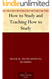 How to Study and Teaching How to Study (English Edition)