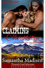 Claiming Chastity: A Historical Western Menage Romance (Timber Creek Brides) Kindle Edition