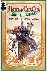 Hazel and Cha Cha Save Christmas: Tales from the Umbrella Academy Kindle Edition