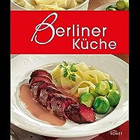 Berliner Küche: Die schönsten Spezialitäten aus Berlin (Spezialitäten aus der Region) (German Edition)