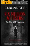 Six Million Accusers: Catching Adolf Eichmann