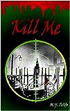 KILL ME: Serie Dream