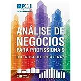 Análise de negócios para profissionais: Um guia de práticas