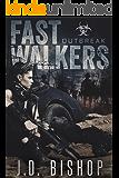 Fast Walkers: Outbreak (The Dead Trilogy Book 1)
