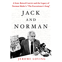 """Jack and Norman: A State-Raised Convict and the Legacy of Norman Mailer's """"The Executioner's Song"""" (English Edition)"""