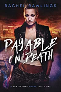 Payable On Death: A Jax Rhodes Novel, Book One (The Jax Rhodes Series 1)