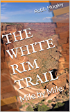 The White Rim Trail: Mile by Mile