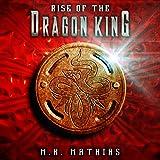 Rise of the Dragon King: Book Five of the Dragoneer Saga