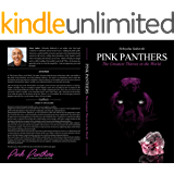 PINK PANTHERS: The Greatest Thieves in the World (The Pink Panthers Thrilogy Part I)