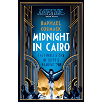 Midnight In Cairo: The Female Stars of Egypt's Roaring '20s (English Edition)