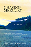 Chasing Mercury (The Chasing Mercury Toxic Trilogy Book 1)