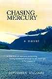 Chasing Mercury (The Chasing Mercury Toxic Trilogy Book 1) (English Edition)