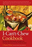 I CANT CHEW COOKBOOK: Delicious Soft-diet Recipes for People with Chewing, Swallowing and Dry-mouth Disorders