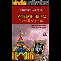 Respeitável público, o show já vai começar: As ilusões do grande circo neopentecostal brasileiro