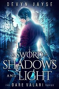 A Sword of Shadows and Light (Dare Valari Book 2)