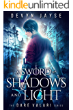 A Sword of Shadows and Light: Dare Valari Book 2
