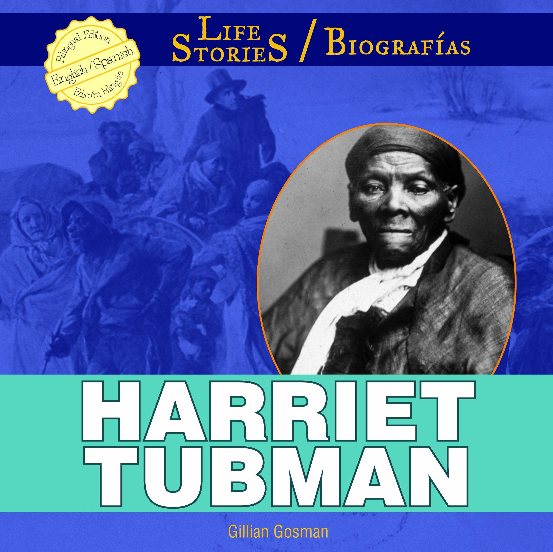 Harriet Tubman (Life Stories / Biografias) (English and Spanish Edition)