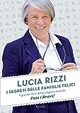 I segreti delle famiglie felici: Il grande libro del prodigioso metodo Fate i bravi!
