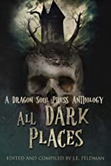 All Dark Places: A DSP Anthology Kindle Edition
