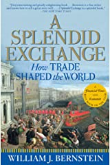 A Splendid Exchange: How Trade Shaped the World Kindle Edition