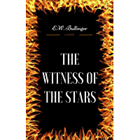 The Witness Of The Stars: By E.W. Bullinger - Illustrated (English Edition)