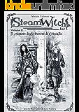 SteamWitch Inc.: Vol 02-Il mistero degli uomini di cristallo