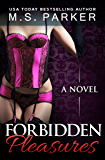 Forbidden Pleasures: An Alpha Billionaire Romance (The Pleasures Series Book 1)