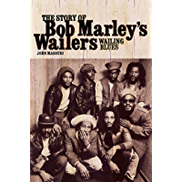 "Wailing Blues: The Story of Bob Marley's Wailers: The Story of Bob Marley's ""Wailers"" book cover"