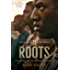 Roots: The Saga of an American Family