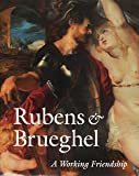 Rubens and Brueghel - A Working Friendship (Getty Trust Publications: J. Paul Getty Museum)