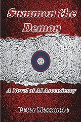 Summon the Demon: A Novel of AI Ascendancy Kindle Edition