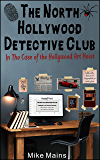 The North Hollywood Detective Club in The Case of the Hollywood Art Heist (Teen, Middle Grade, Young Adult Mystery Book)