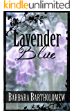 Lavender Blue: A Time Travel Romance (Lavender, Texas Series Book 4)