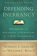 Defending Inerrancy: Affirming the Accuracy of Scripture for a New Generation Kindle Edition