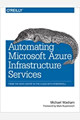 Automating Microsoft Azure Infrastructure Services: From the Data Center to the Cloud with PowerShell (English Edition) eBook Kindle