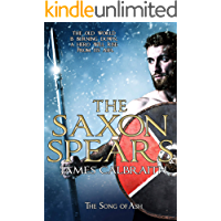 The Saxon Spears: an epic of the Dark Age (The Song of Ash Book 1)
