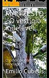 MANIFESTO - O vestígio indelével: O ciclo completo da reciclagem (03)