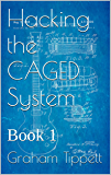 Hacking the CAGED System: Book 1 (English Edition)