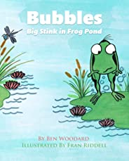Bubbles: Big Stink in Frog Pond: Teach friendship and empathy. Preschool: Ages 3 5